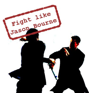 Fight like Jason Bourne