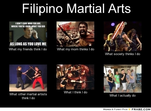 Filipino Martial Arts: What People Think I Do Meme